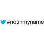 Nicht in meinem Namen - #NotInMyName